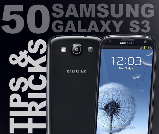 50 Samsung Galaxy S3 tips and tricks
