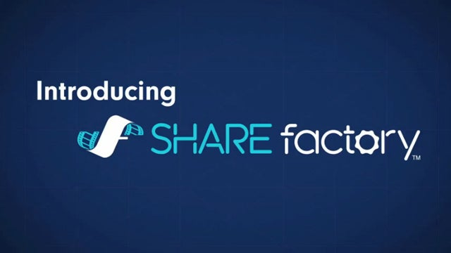 Introducing ShareFactory