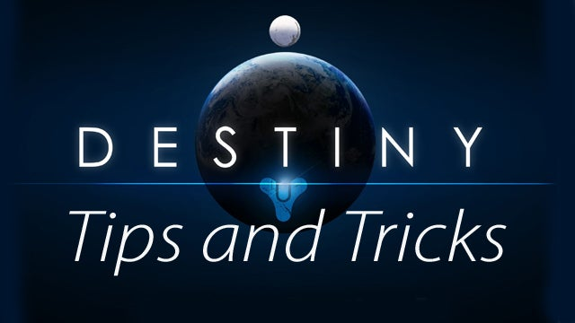 Destiny Tips and Tricks