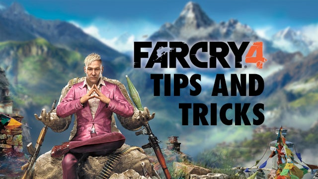 Far Cry 4 Tips And Tricks 24 Things You Need To Know Trusted