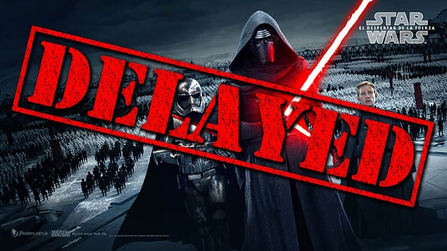 Star Wars The Force Awakens Delayed