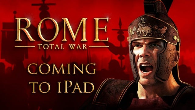 Rome Total War launching on iPad – seriously