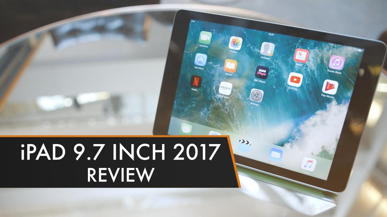 iPad 9.7-inch (2017) Review