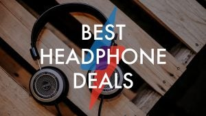Best Headphone Deals