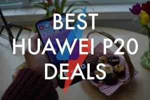 BEST HUAWEI P20 DEALS