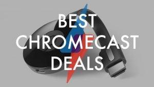 Best Chromecast Deals