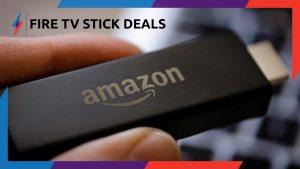 Amazon Fire Stick Deals