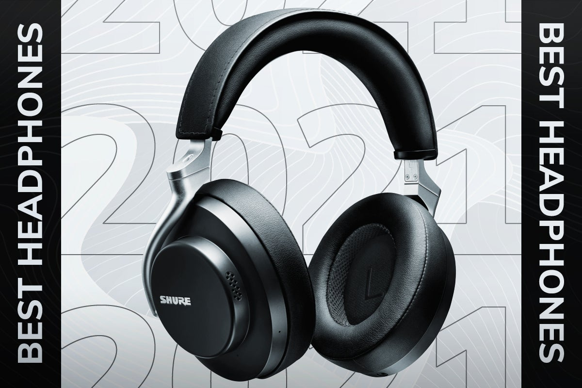 Best headphones 2021: The best at any price