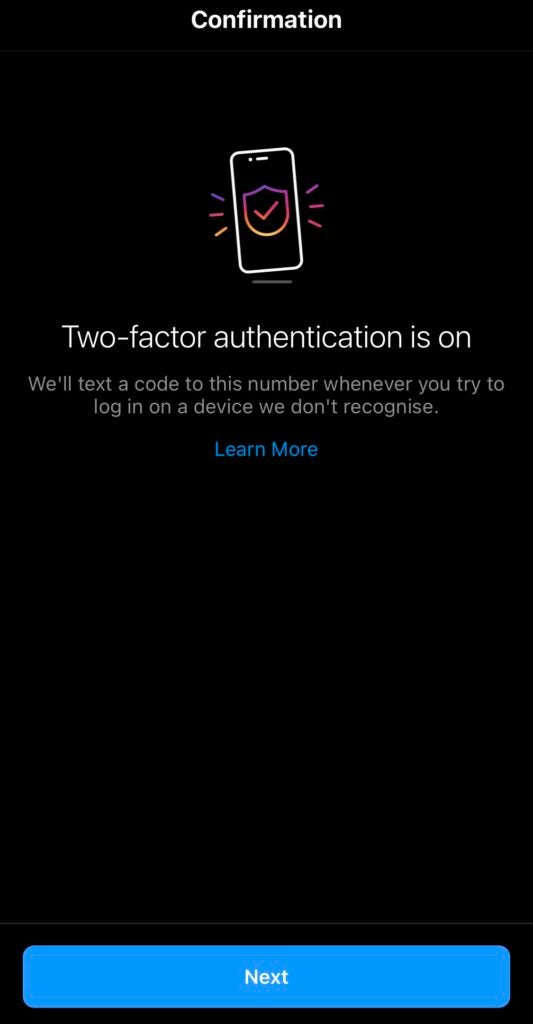 This is what will show up on your screen when you have enabled the text message two-factor authentication.